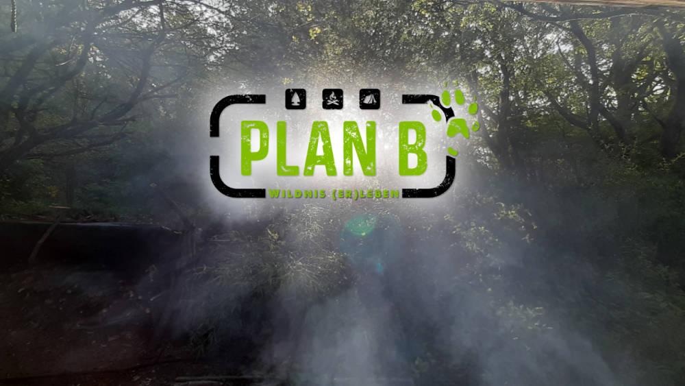 Plan-B - Wildnis [er]leben